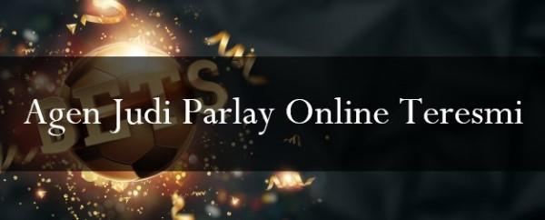 Agen Judi Parlay Online Teresmi