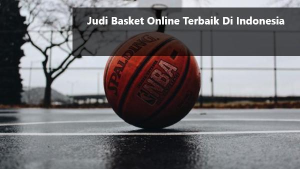 Judi Basket Online Terbaik Di Indonesia